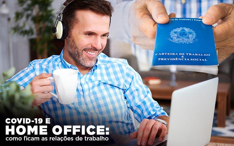 Covid-19 e home office: como ficam as relações de trabalho
