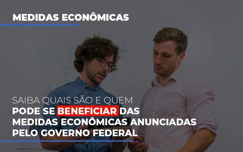 medidas-economicas-anunciadas-pelo-governo-federal