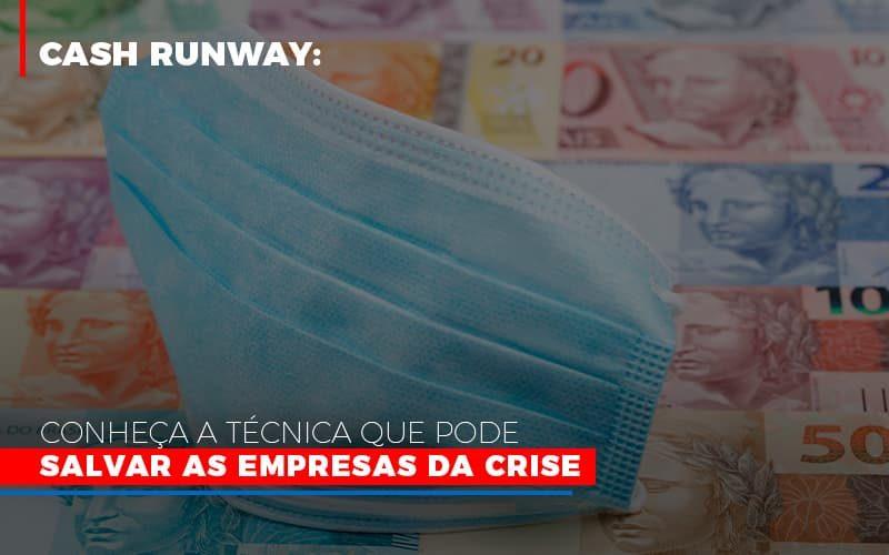 cash-runway-conheca-a-tecnica-que-pode-salvar-as-empresas-da-crise