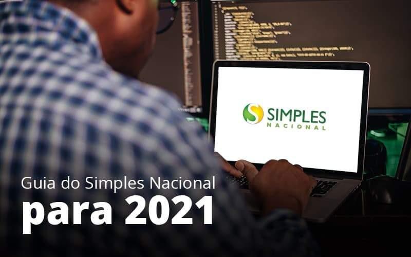 Guia Do Simples Nacional Para 2021 Post (1) - Quero montar uma empresa
